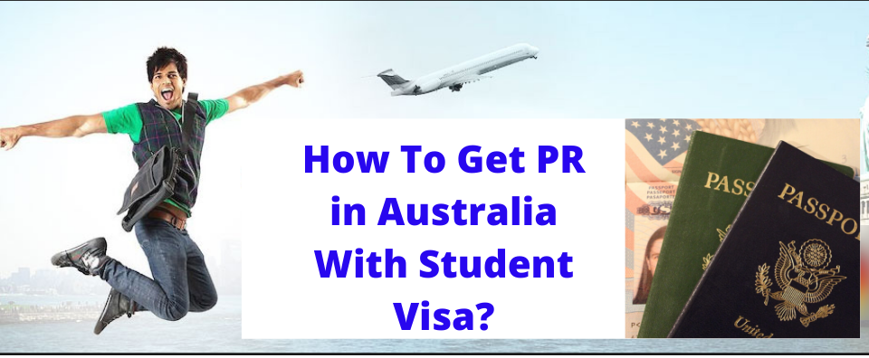 How To Get PR in Australia With Student Visa