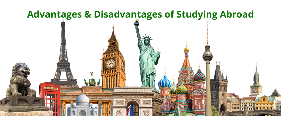 Advantages & Disadvantages of Studying Abroad